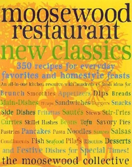 Moosewood Restaurant New Classics. MOOSEWOOD COLLECTIVE