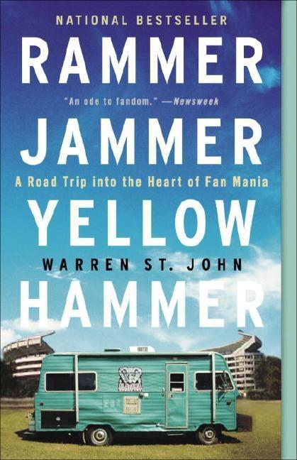 Rammer Jammer Yellow Hammer: A Road Trip into the Heart of Fan Mania. WARREN ST. JOHN