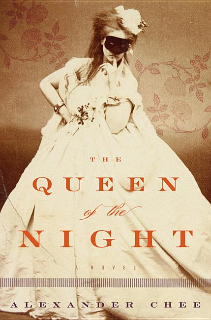The Queen of the Night. Alexander Chee