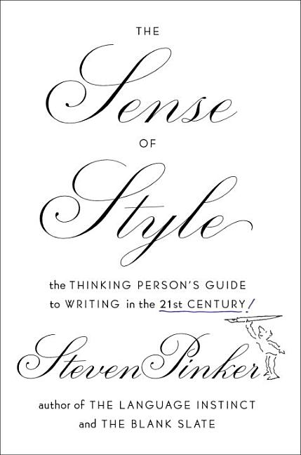 The Sense of Style: The Thinking Person?s Guide to Writing in the 21st Century. Steven Pinker.