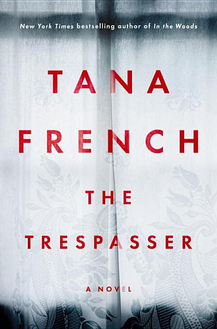 The Trespasser. Tana French
