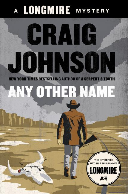 Any Other Name: A Longmire Mystery (Walt Longmire Mysteries). Craig Johnson