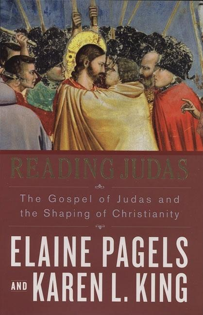 Reading Judas: The Gospel of Judas and the Shaping of Christianity. Karen L. King Elaine Pagels