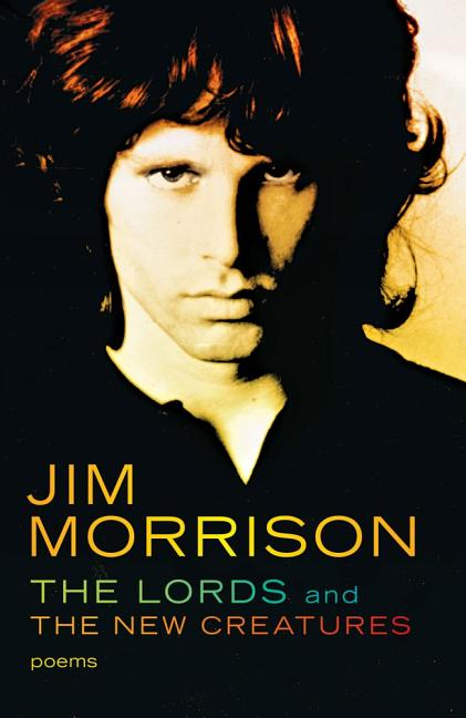 Lords And New Creatures. JIM MORRISON