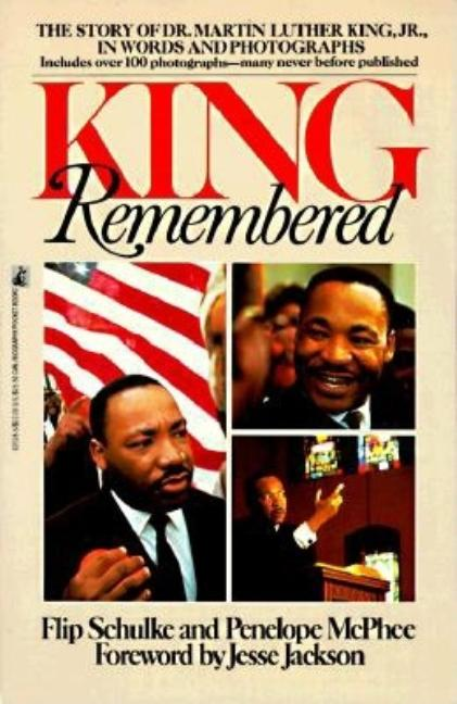 King Remembered: The Story of Dr. Martin Luther King Jr. in Words and Pictures. PENELOPE ORTNER...