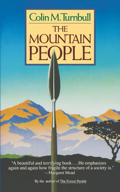 Mountain People. COLIN TURNBULL