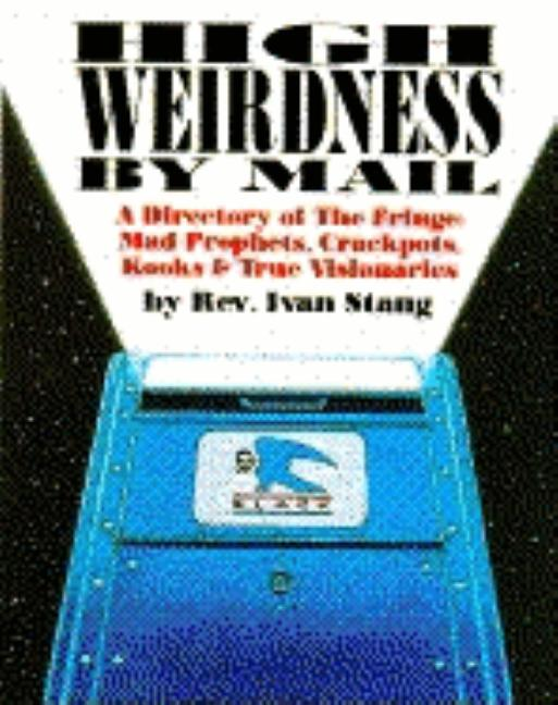 HIGH WEIRDNESS BY MAIL. IVAN STANG