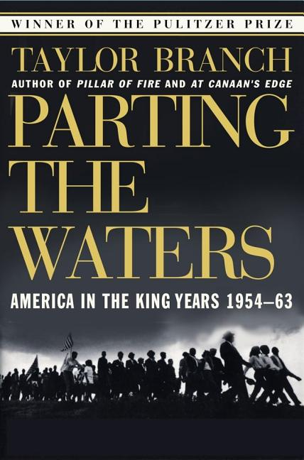 Parting the Waters : America in the King Years 1954-63 (America in the King Years (Paperback))....