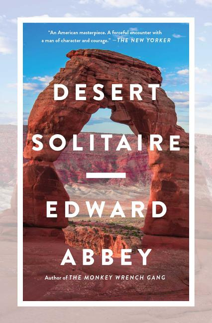 Desert Solitaire : A Season in the Wilderness. EDWARD ABBEY