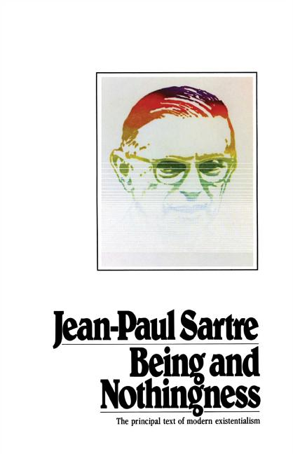 Being And Nothingness. JEAN-PAUL SARTRE.