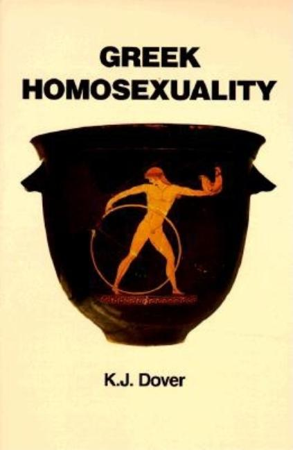 Greek Homosexuality: Updated and with a New Postscript. K. J. Dover.