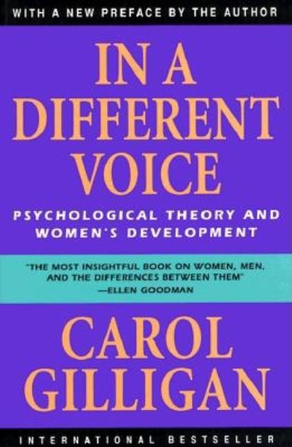 In a Different Voice: Psychological Theory and Women's Development. CAROL GILLIGAN