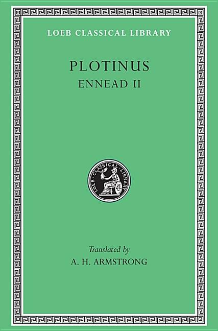 Plotinus II: Ennead II, 1-9 (Loeb Classical Library, No. 441) (Greek and English Edition). Plotinus
