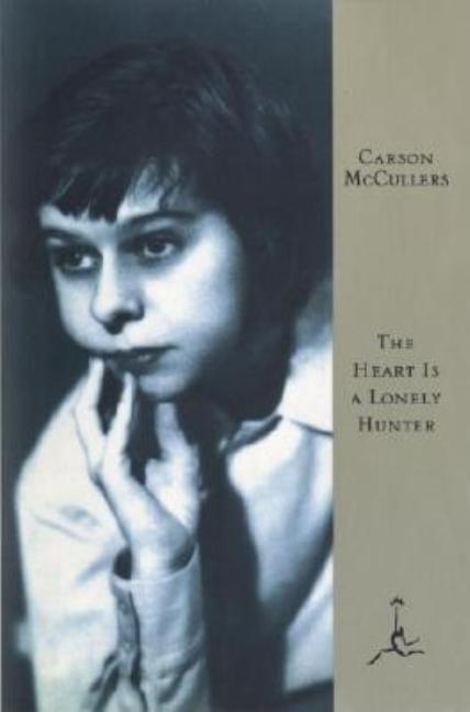 The Heart Is a Lonely Hunter (Modern Library 100 Best Novels). Carson McCullers.