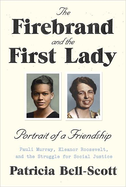 The Firebrand and the First Lady. Patricia Bell-Scott.