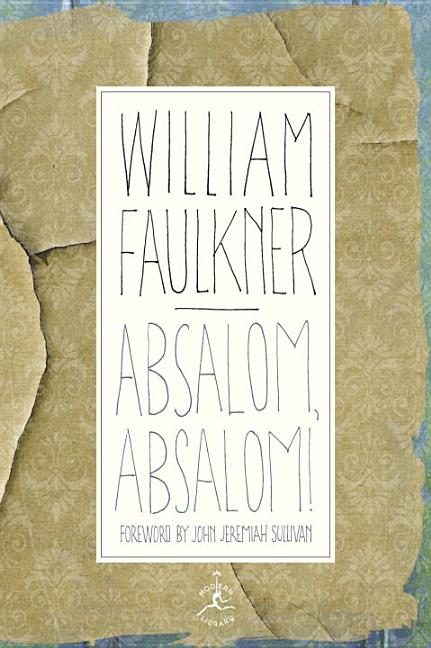 Absalom, Absalom!: The Corrected Text (Modern Library). William Faulkner.