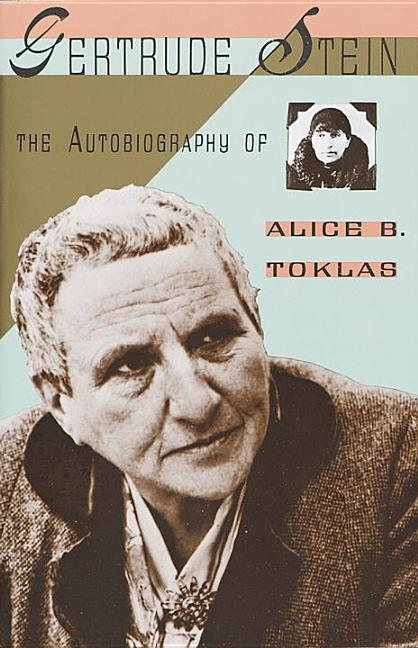 The Autobiography of Alice B. Toklas. GERTRUDE STEIN