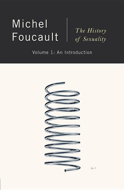 The History of Sexuality: An Introduction (Vintage). MICHEL FOUCAULT