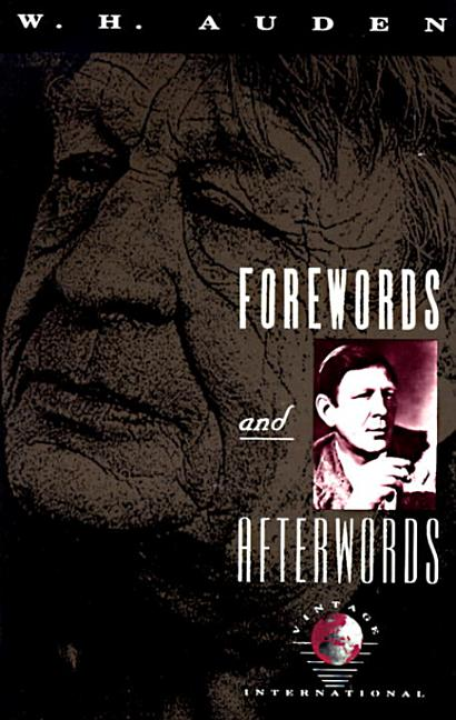 Forewords and Afterwords. W. H. Auden