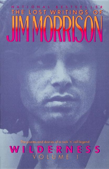 Wilderness: The Lost Writings of Jim Morrison, Volume 1. JIM MORRISON.
