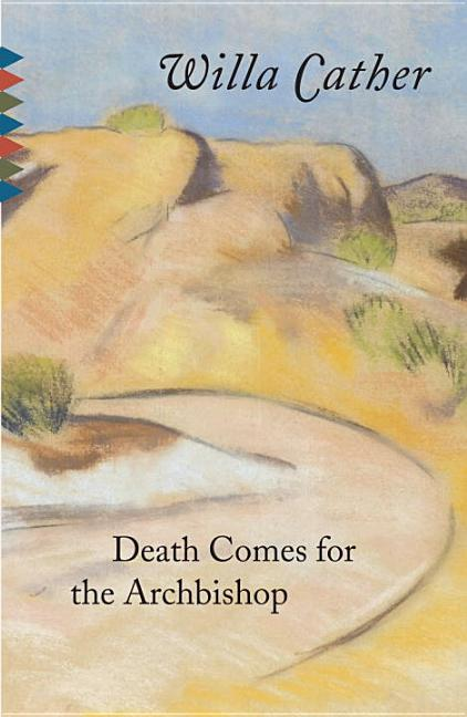Death Comes for the Archbishop (Vintage Classics). WILLA CATHER.