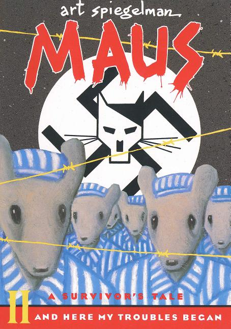 Maus a Survivors Tale : And Here My Troubles Begin. ART SPIEGELMAN.
