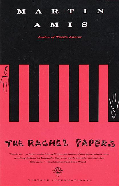 The Rachel Papers. MARTIN AMIS.