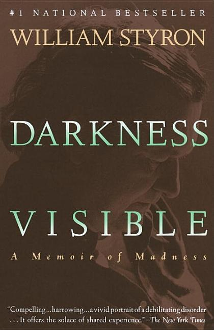 Darkness Visible: A Memoir of Madness (Vintage). WILLIAM STYRON.