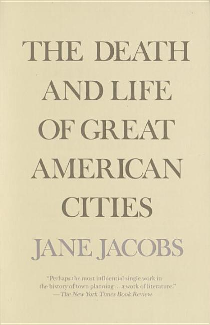Death and Life of Great American Cities. JANE JACOBS.