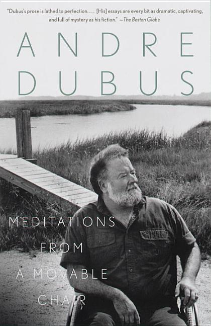 Meditations from a Movable Chair (Vintage Contemporaries). Andre Dubus