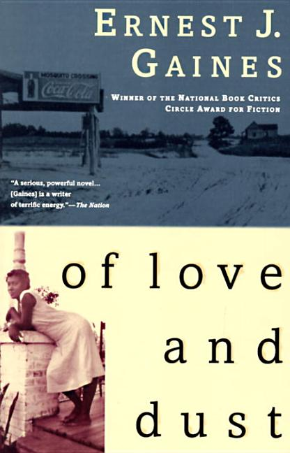 Of Love and Dust. ERNEST J. GAINES