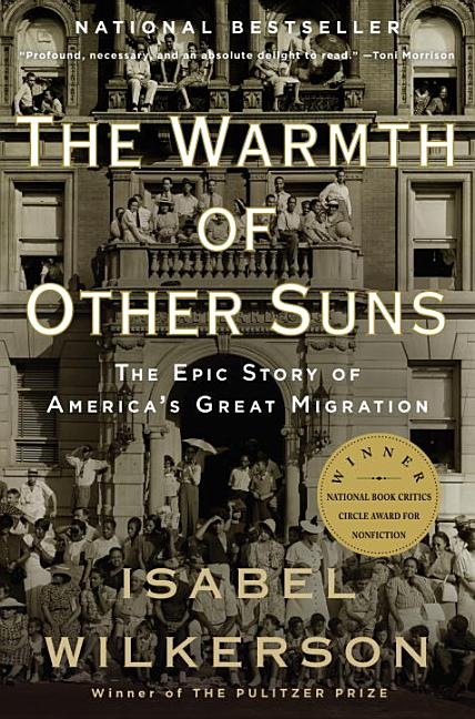 The Warmth of Other Suns: The Epic Story of America's Great Migration (Vintage). Isabel Wilkerson.