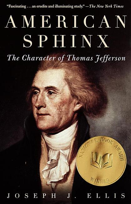 American Sphinx: The Character of Thomas Jefferson (Vintage). JOSEPH J. ELLIS