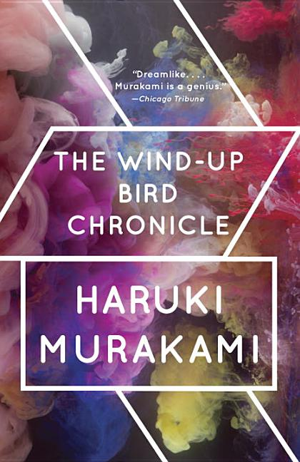 The Wind-Up Bird Chronicle: A Novel (Vintage International). HARUKI MURAKAMI
