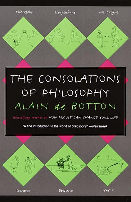 The Consolations of Philosophy (Vintage International). ALAIN DE BOTTON