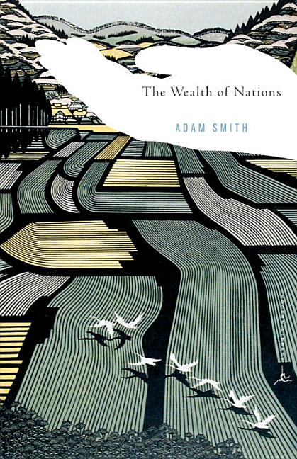 The Wealth of Nations (Modern Library Classics). ROBERT REICH ADAM SMITH.