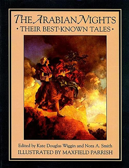 The Arabian Nights: Their Best-Known Tales. Nora A. Smith Kate Douglas Wiggin