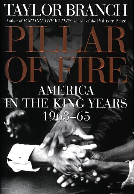 Pillar of Fire : America in the King Years, 1963-65. TAYLOR BRANCH