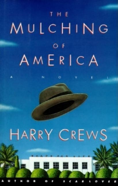 Mulching of America. HARRY CREWS.