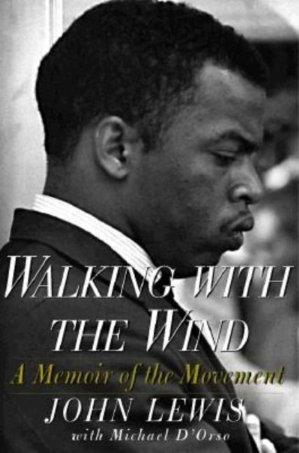 Walking with the Wind: A Memoir of the Movement. JOHN LEWIS, MICHAEL, DORSO