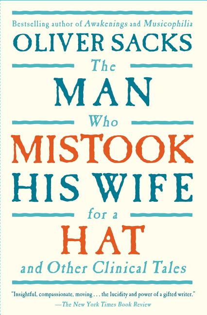 The Man Who Mistook His Wife For A Hat: And Other Clinical Tales. OLIVER SACKS.