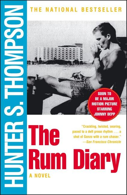 The Rum Diary : A Novel. HUNTER S. THOMPSON