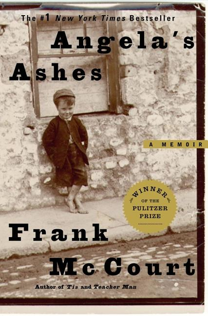 Angela's Ashes: A Memoir. Frank McCourt.