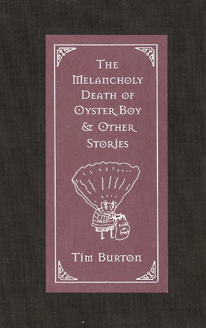 Melancholy Death of Oyster Boy & Other Stories. TIM BURTON