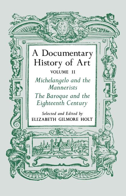 A Documentary History of Art, Vol. 2. Elizabeth Gilmore Holt