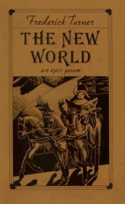 The New World (Princeton Series of Contemporary Poets). Frederick W. Turner