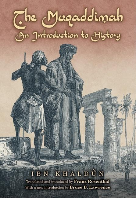 The Muqaddimah: An Introduction to History. Ibn Khaldun