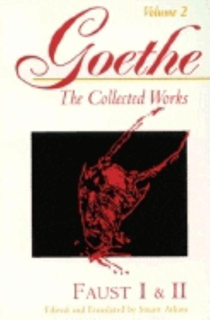 Faust I & II (Goethe : The Collected Works, Vol 2). Johann Wolfgang von Goethe