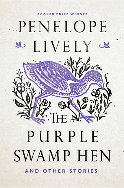The Purple Swamp Hen and Other Stories. Penelope Lively.