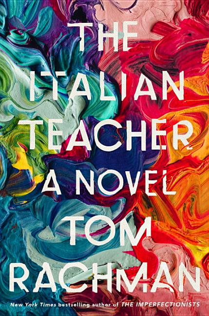 The Italian Teacher. Tom Rachman.